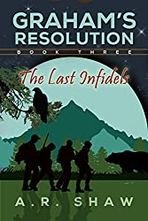 The Last Infidels (Graham's Resolution Book 3)