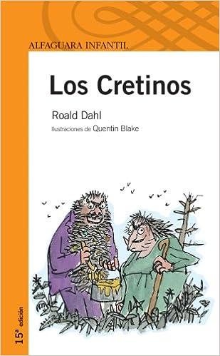 LOS CRETINOS. (Infantil Naranja 10 Años): Amazon.es: Dahl, Roald ...