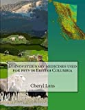 Ethnoveterinary Medicines Used for Pets in British Columbia, Cheryl Alison Lans, 0978346890