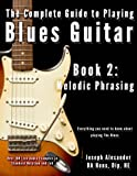 The Complete Guide to Playing Blues Guitar, Joseph Alexander, 149593845X