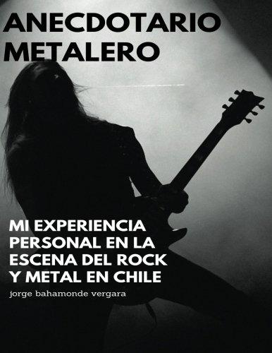 anecdotario metalero: mi experiencia personal en la escena del rock y metal, en chile. (Spanish Edition) [jorge bahamonde vergara] (Tapa Blanda)