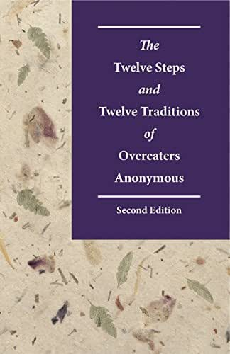 The Twelve Steps and Twelve Traditions of Overeaters Anonymous Second Edition