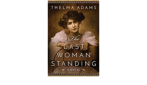 The Last Woman Standing: A Novel (English Edition) eBook: Thelma Adams: Amazon.es: Tienda Kindle