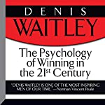 The Psychology of Winning in the 21st Century | Denis Waitley