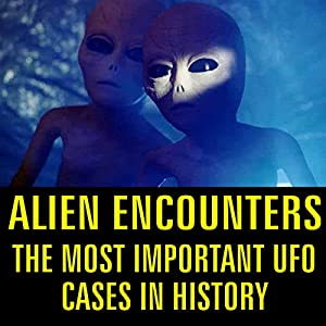 Alien Encounters: The Most Important UFO Cases in History Radio/TV Program