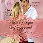 The Sweetest Touch: Sons of Worthington, Book 2 | Marie Higgins