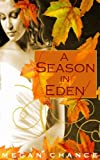 A Season in Eden by Megan Chance front cover