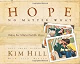Hope No Matter What, Kim Hill and Lisa Harper, 0830745157