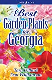 Best Garden Plants for Georgia, Tara Dillard and Don Williamson, 976820009X