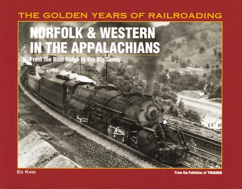 Pdf Transportation Norfolk & Western in the Appalachians: From the Blue Ridge to the Big Sandy (Golden Year of Railroading Series)