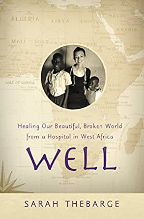 Well: Healing Our Beautiful, Broken World from a Hospital in ...