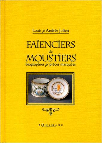 Faïenciers de Moustiers : Biographies et pièces marquées