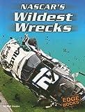 NASCAR's Wildest Wrecks, Matt Doeden, 0736852344