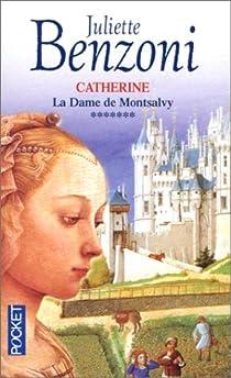 Catherine, tome 7 : La Dame de Montsalvy par Benzoni