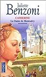 Catherine, tome 7 : La Dame de Montsalvy par Juliette Benzoni