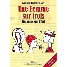Une femme sur trois - des mots sur l'IVG (French Edition)