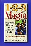: 1-2-3 Magia: Disciplina Efectiva para Niños de 2 a 12 (Spanish Edition)