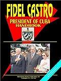 Fidel Castro President of Cuba Handbook, Usa Ibp, 0739711830