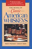 The Book of Classic American Whiskeys, Mark H. Waymack and James F. Harris, 0812693051