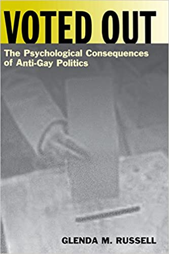 Voted Out: The Psychological Consequences of Anti-Gay Politics (Qualitative Studies in Psychology)