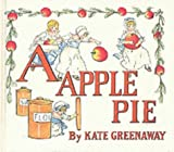 A Apple Pie, Kate Greenaway and Random House Value Publishing Staff, 0517093022