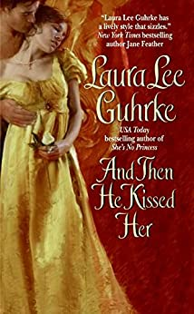 And Then He Kissed Her (Girl Bachelors series Book 1) by [Guhrke, Laura Lee]