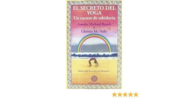 Secreto del yoga, el - un cuento de sabiduria: Amazon.es ...