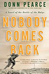 Nobody Comes Back: A Novel of the Battle of the Bulge