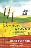 Common Ground : The Sharing of Land and Landscapes for Sustainability, Everard, Mark, 1848139624