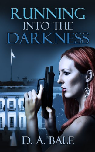 Running into the Darkness (The Deepest Darkness series Book 1) by [Bale, D. A.]