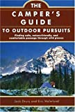 The Camper's Guide to Outdoor Pursuits: Finding Safe, Nature-Friendly and Comfortable Passage, Jack Drury, Eric Holmlund, 1571675590