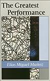 The Greatest Performance, Elias Miguel Munoz, 1558850384