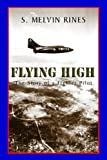 Flying High, S. Melvin Rines, 1413496121