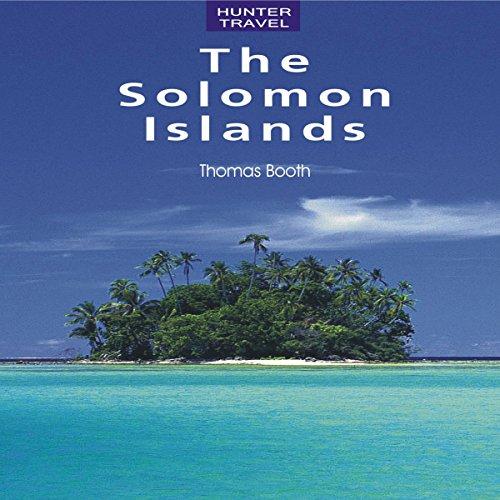 The Solomon Islands: Travel Adventures