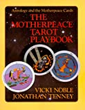 Motherpeace Tarot Playbook, Vicki Noble and Jonathan Tenney, 0914728539