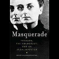 Masquerade: Treason, the Holocaust, and an Irish Impostor