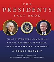 Presidents Fact Book Revised and Updated!: The Achievements, Campaigns, Events, Triumphs, and Legacies of Ever