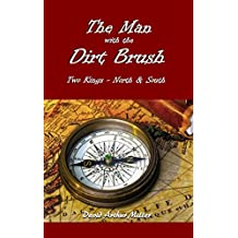 The Man with the Dirt Brush: Two Kings - North & South