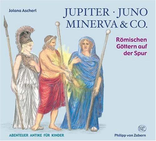 Jupiter, Juno, Minerva & Co.:  Römischen Göttern auf der Spur