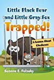 Little Black Bear and Little Gray Fox TRAPPED!, Suanne E. Polasky, 1414117337