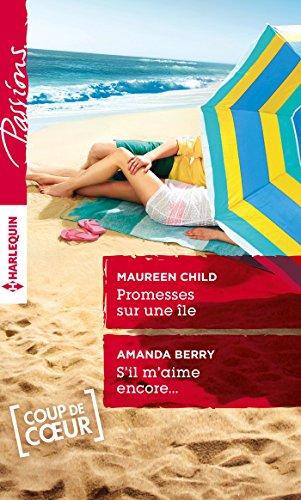 Promesses sur une île - S'il m'aime encore... (Passions) (French Edition)