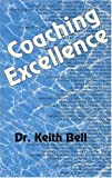 Coaching Excellence, Bell, Keith, 0945609035
