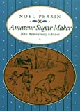 Amateur Sugar Maker, Noel Perrin, 0874515793
