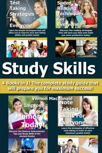 Study Skills: 4 Books in 1! The complete study guide that will prepare you for maximum success!