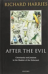 After the Evil: Christianity and Judaism in the Shadow of the Holocaust
