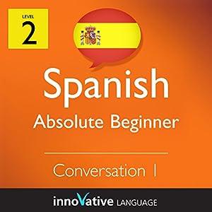 Absolute Beginner Conversation #1 (Spanish) Audiobook