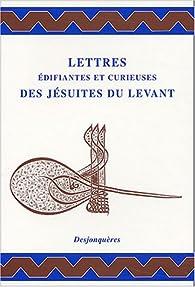 Lettres édifiantes et curieuses des jésuites du Levant par Isabelle Vissière