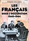 Les Français sous l'occupation, 1940-1944 par Vallaud