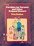Parables for Parents and Other Original Sinners, Tom Mullen, 0876804342