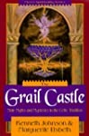 The Grail Castle: Male Myths & Myster...